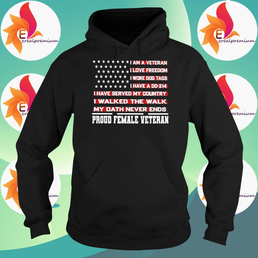 I am a Veteran I love Freedom I wore Dog tags I have a DD-214 I have served my country Proud Female Veteran s Hoodie