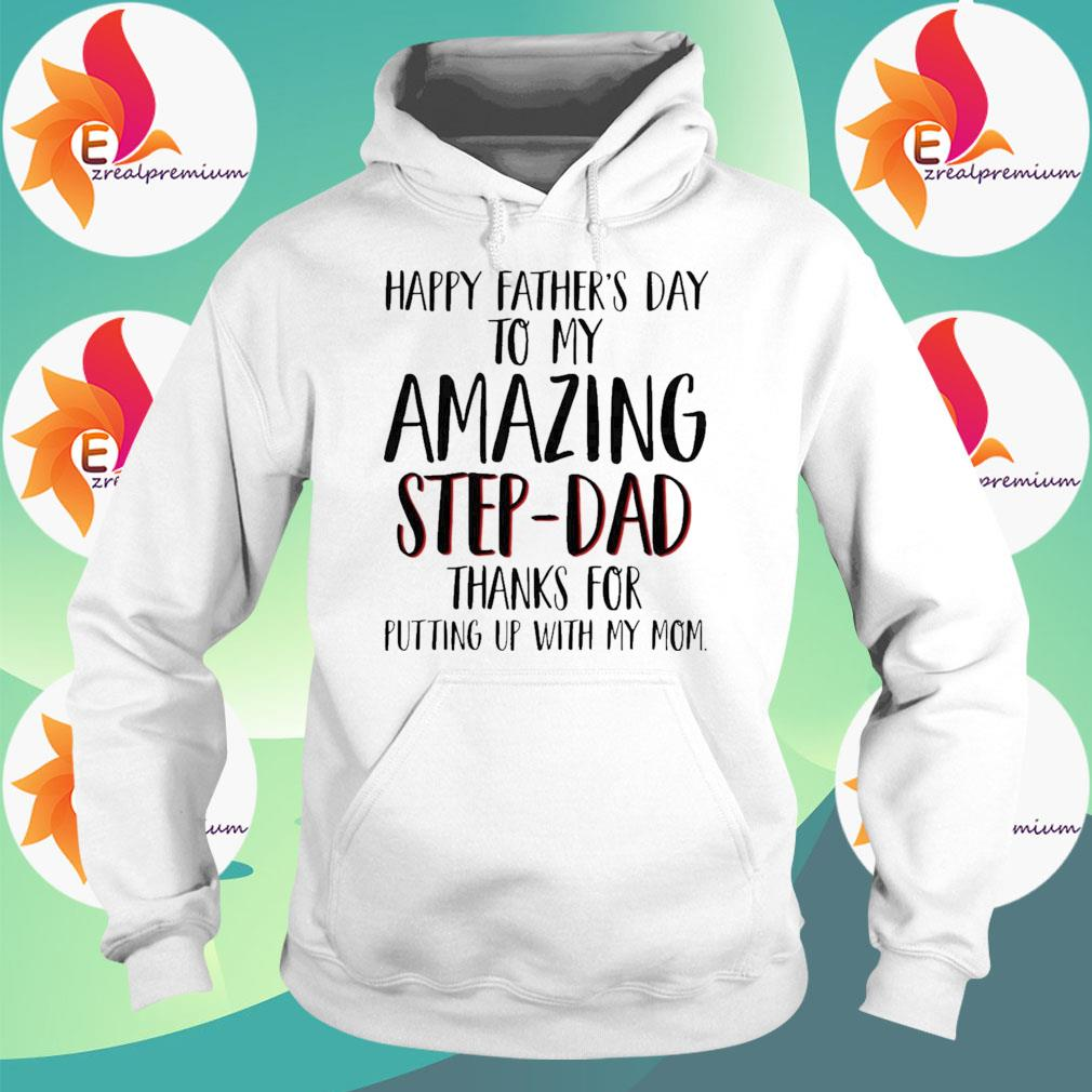 Official Happy Father's Day To My Amazing Step-Dad Shirt Hoodie