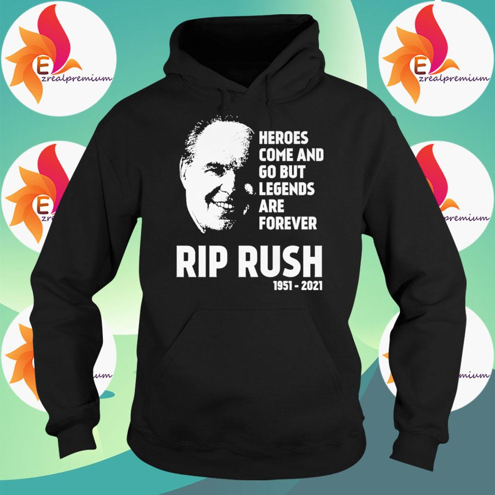 Official Heroes come and go but Legends are forever Rip Rush 1951 2021 s Hoodie
