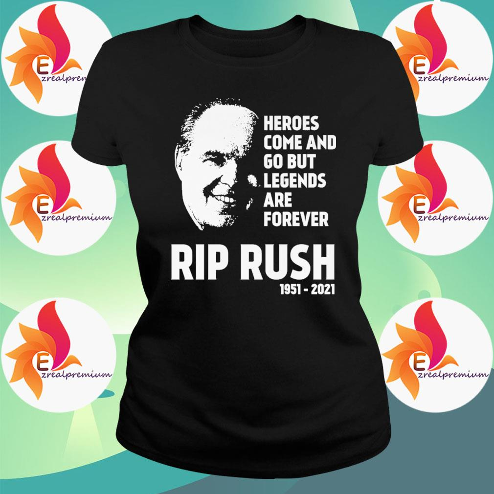Official Heroes come and go but Legends are forever Rip Rush 1951 2021 s Ladytee