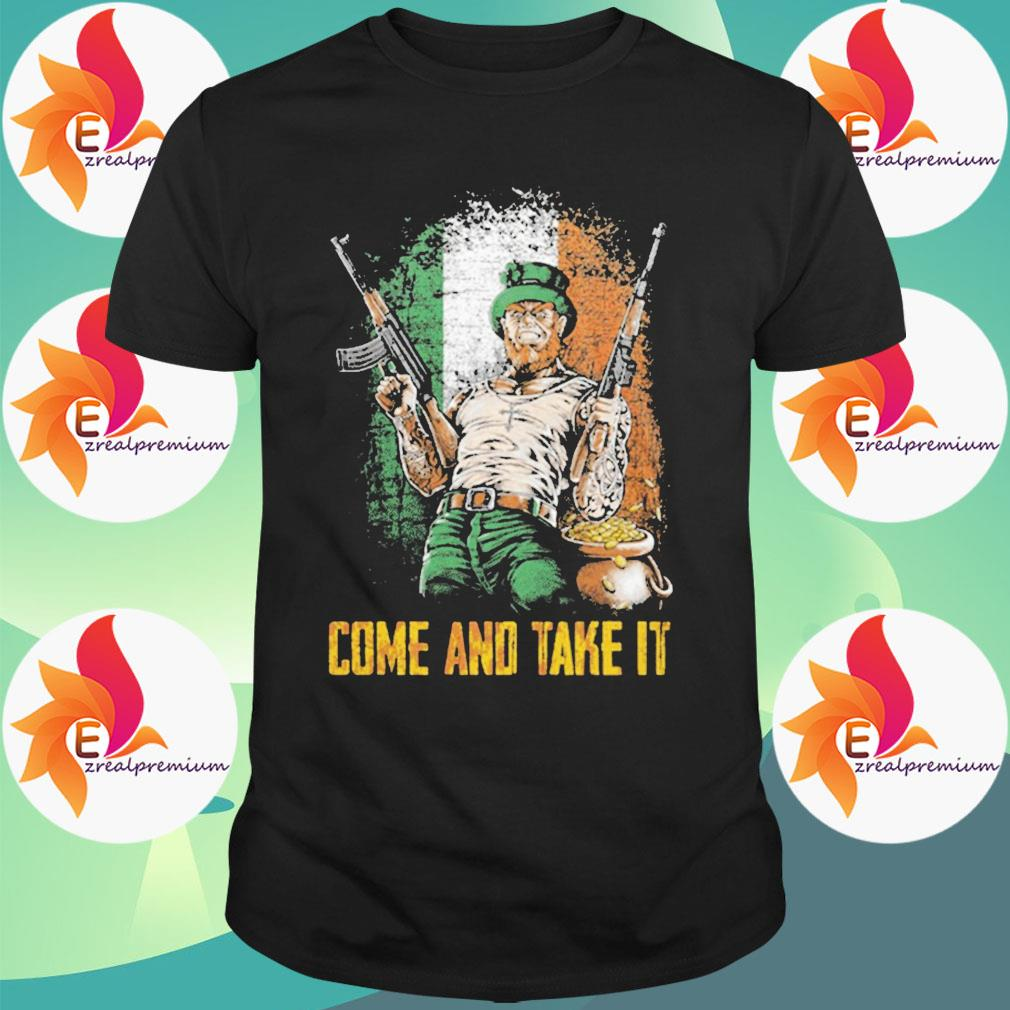 Official Irish Come And Take It St Patrick's Day shirt
