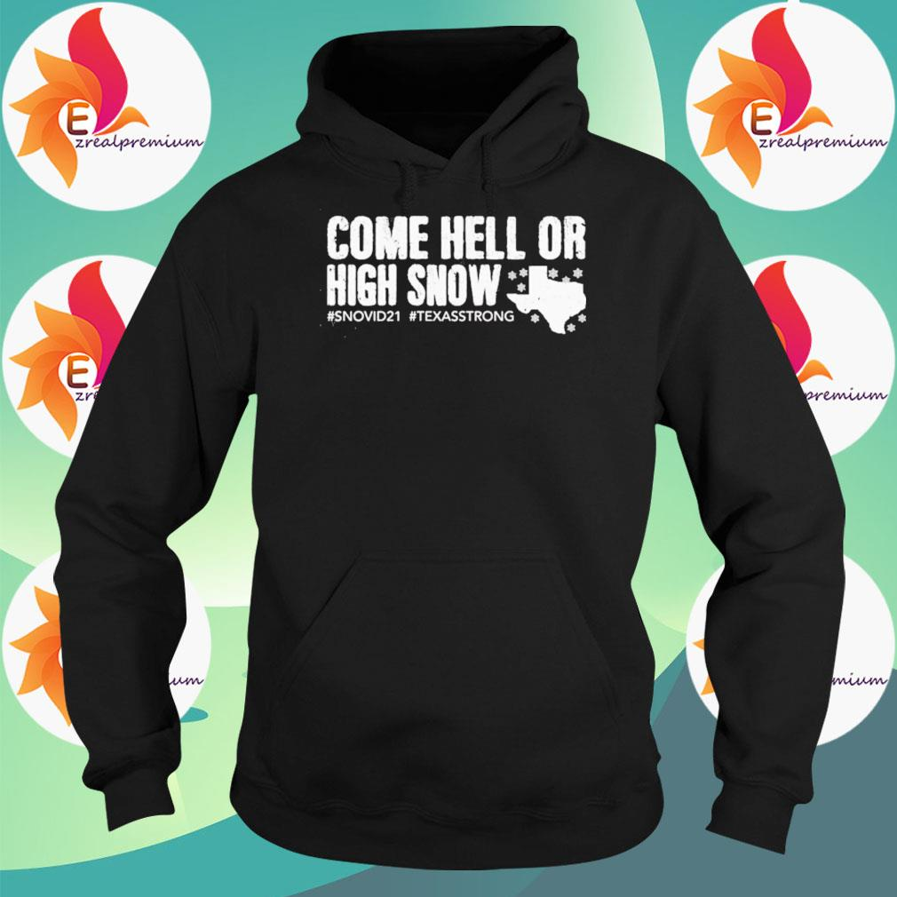 Snovid 21 Come hell or high snow s Hoodie