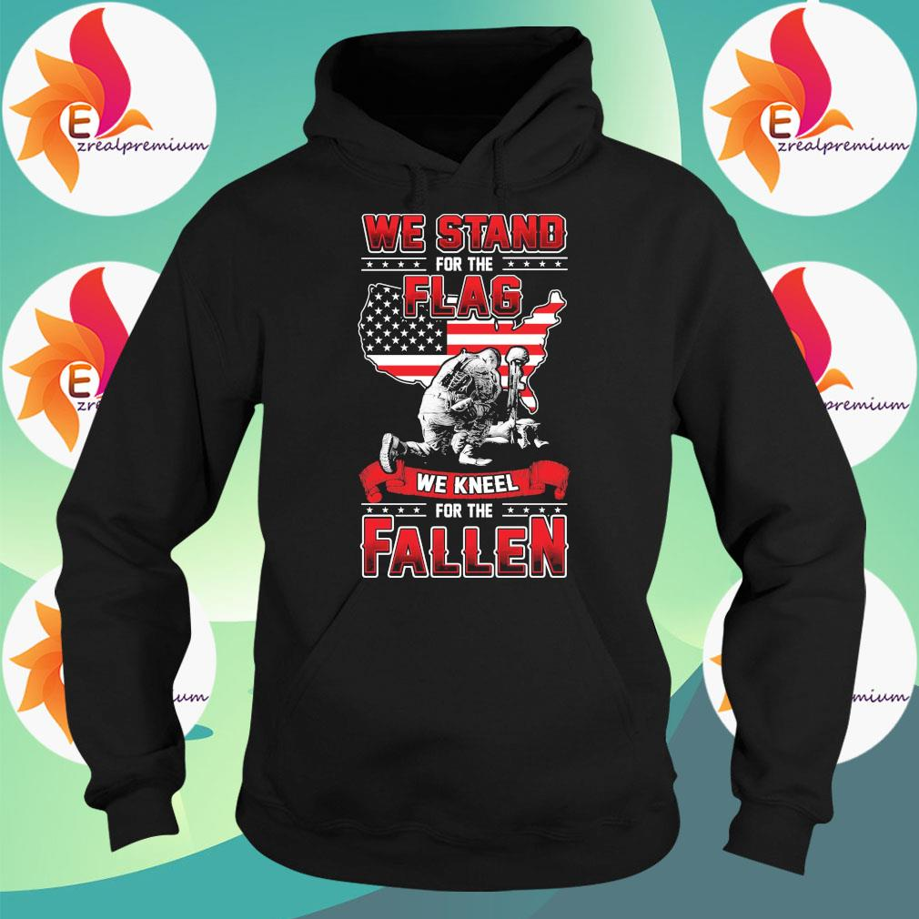 We stand for the Flag we kneel for the Fallen American flag s Hoodie