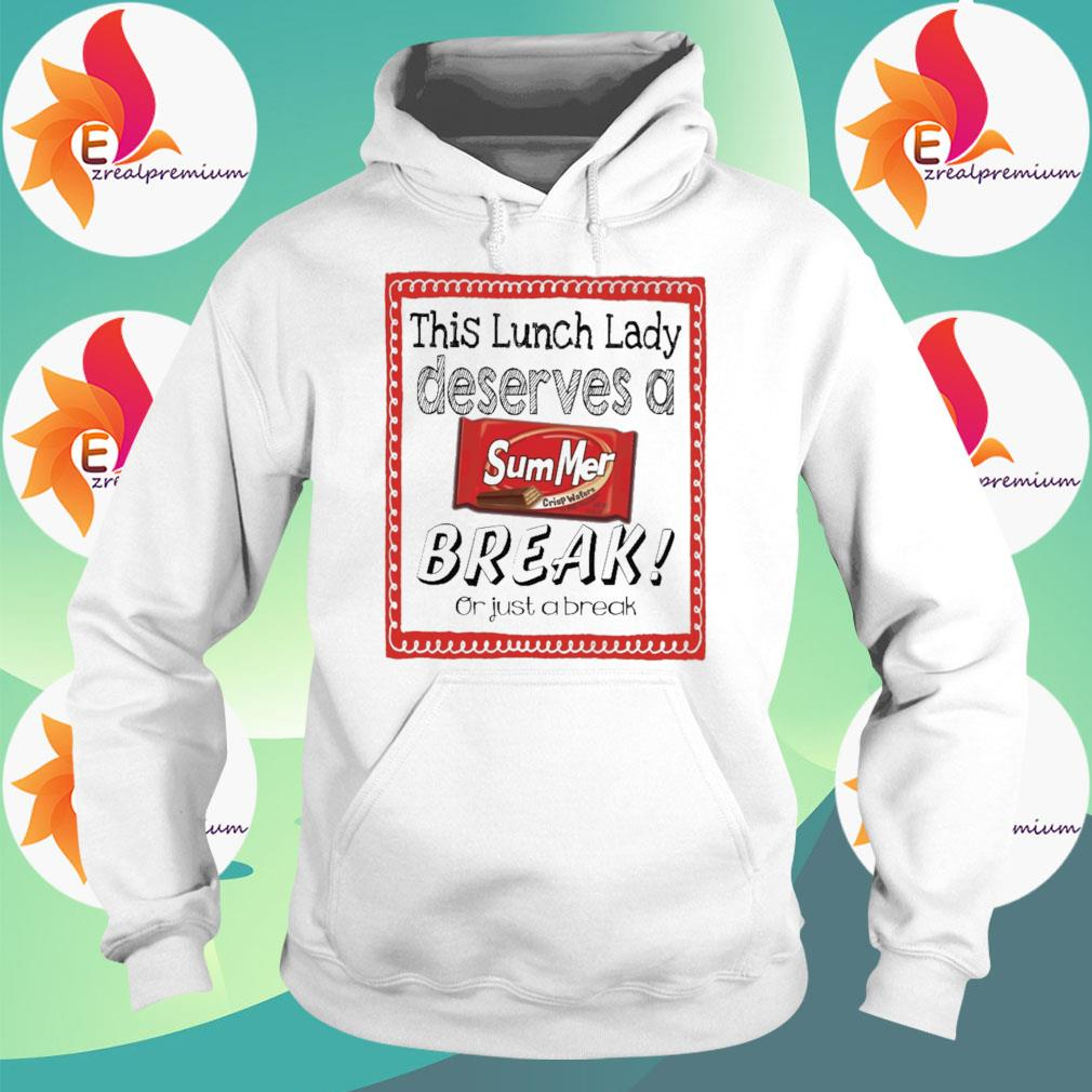 This Lunch Lady Principal Deserves a Summer Break or just a break s Hoodie