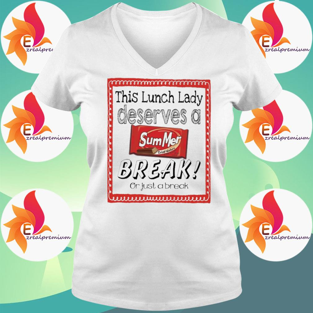 This Lunch Lady Principal Deserves a Summer Break or just a break s Ladytee