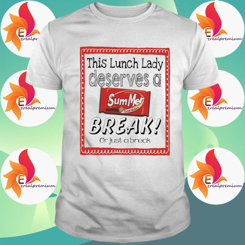 This Lunch Lady Principal Deserves a Summer Break or just a break shirt