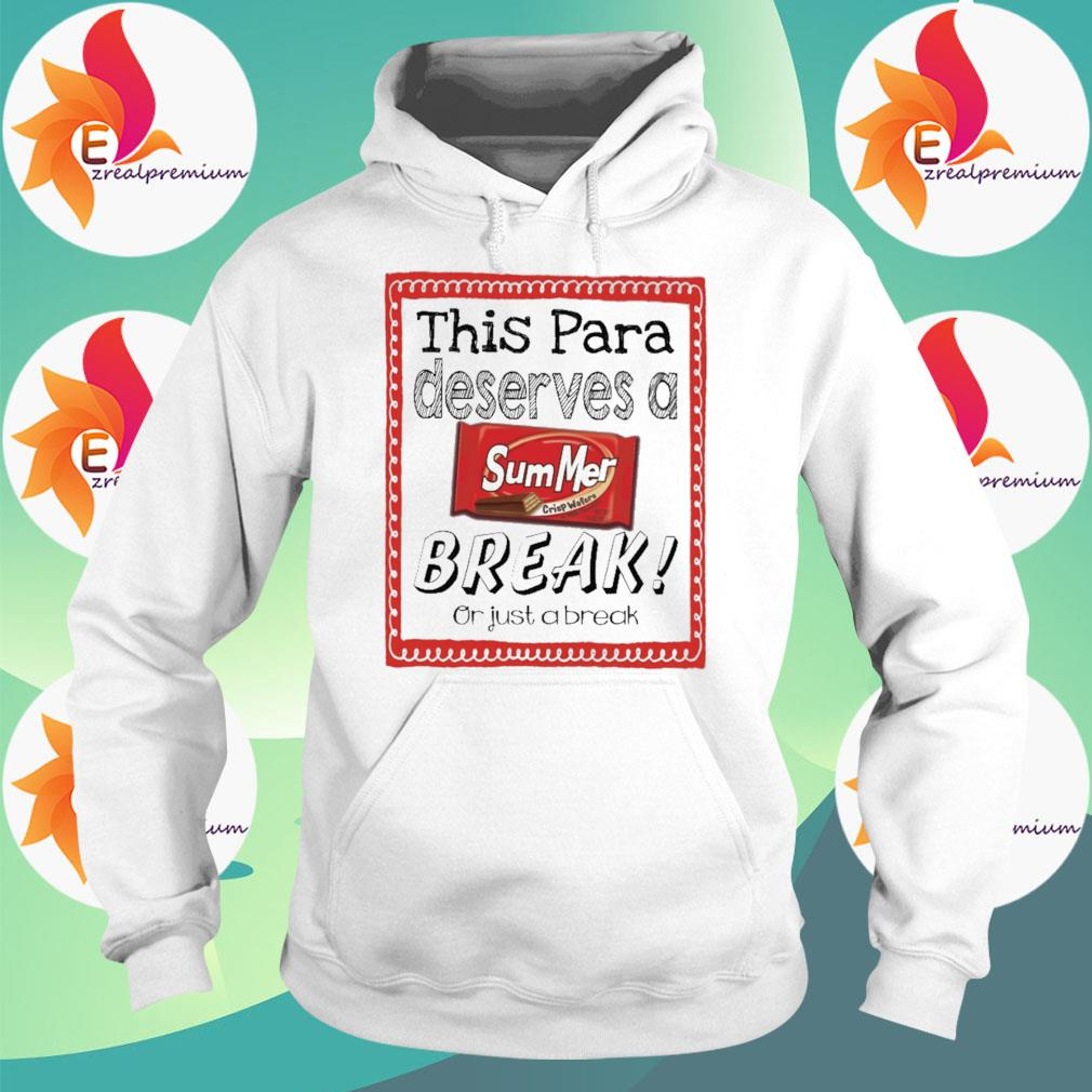 This Para Principal Deserves a Summer Break or just a break s Hoodie
