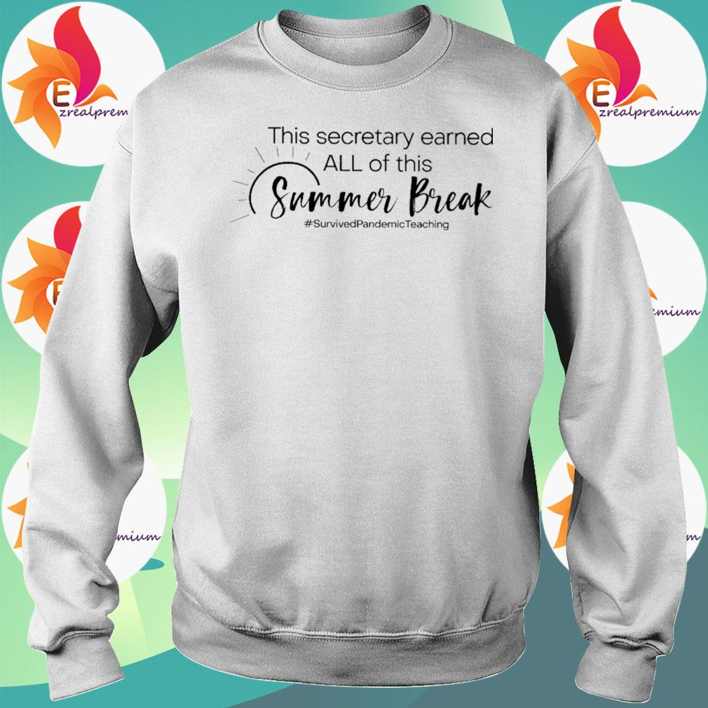 This Secretary earned all of this Summer Break #Survived Pandemic Teaching s Sweatshirt