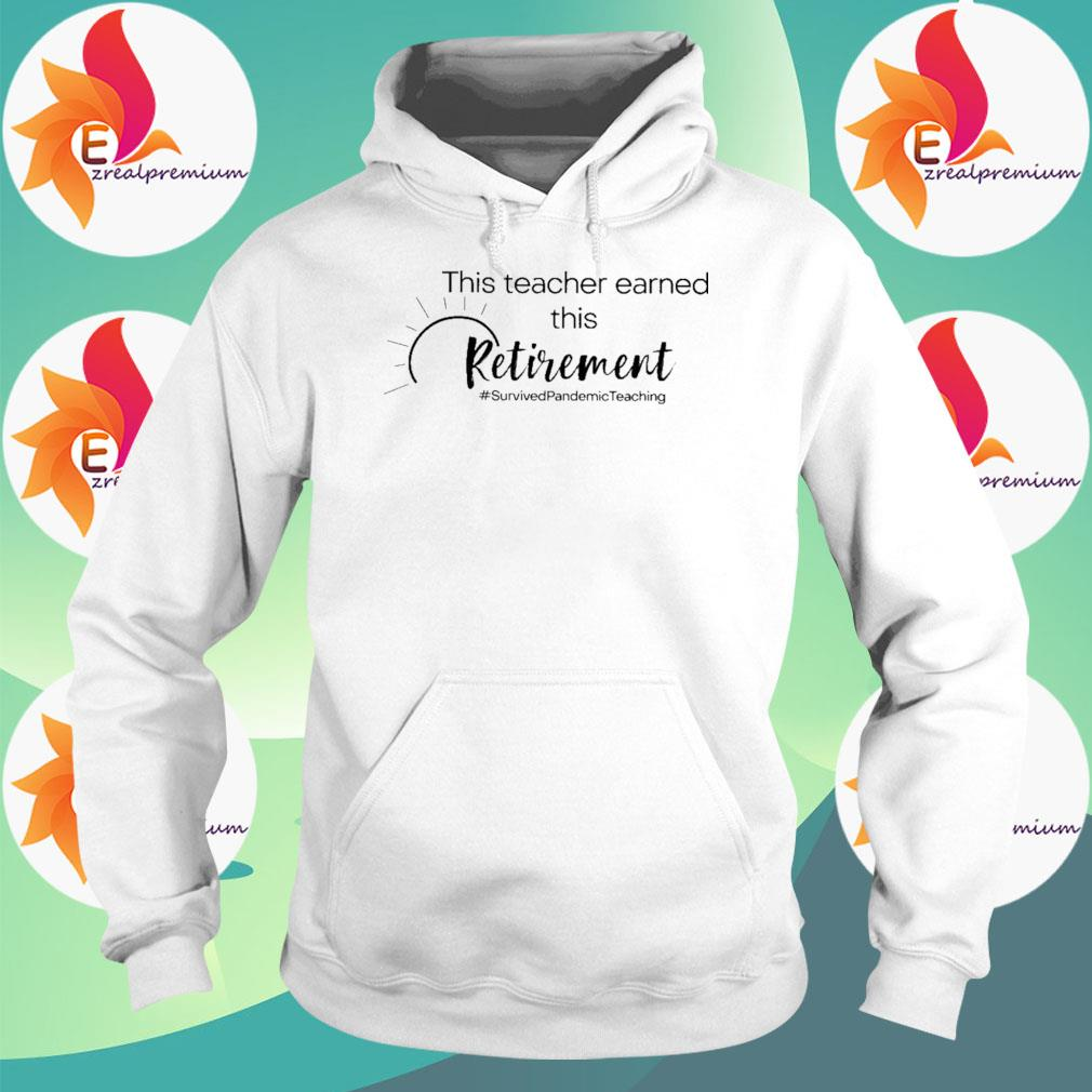 This Teacher earned all of this Retirement #Survived Pandemic Teaching s Hoodie