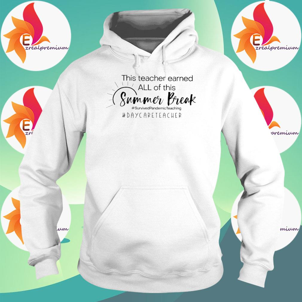 This Teacher earned all of this Summer Break #Survived Pandemic Teaching #Daycare Teacher s Hoodie