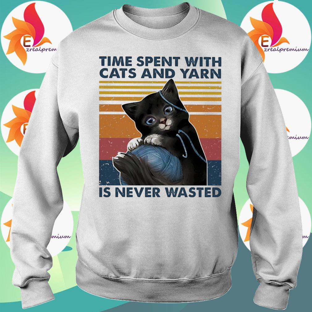 Black Cats wool roll time spent with and yarn Is never wasted vintage s Sweatshirt