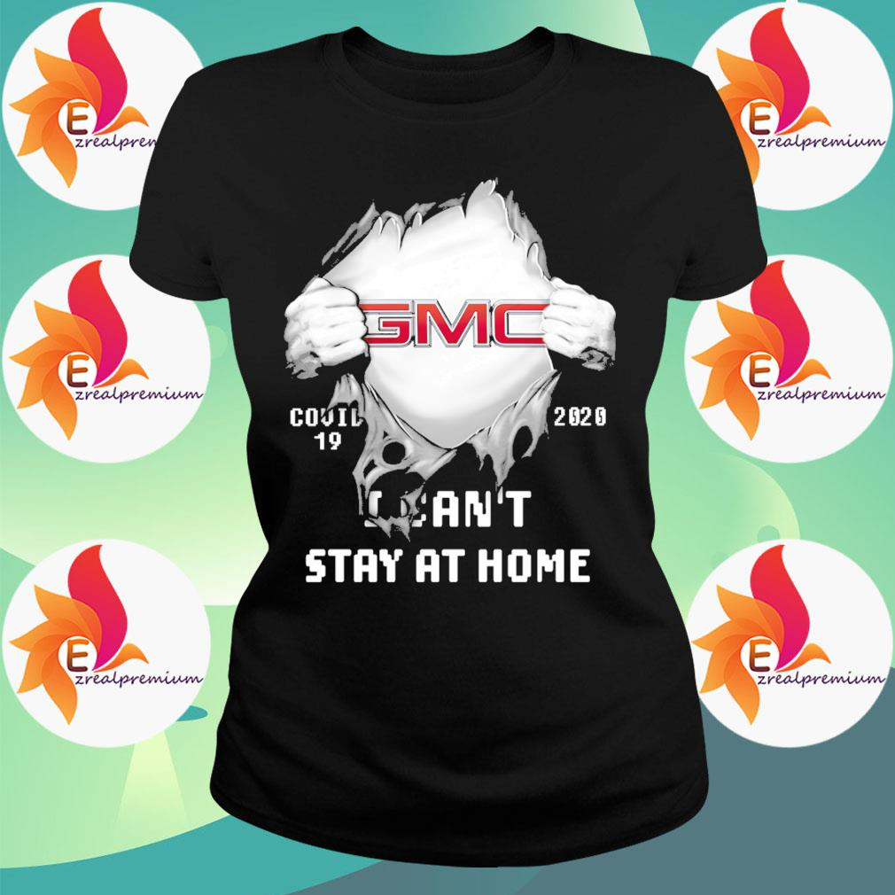 Blood inside GMC Covid 19 2020 I can't stay at home s Ladytee