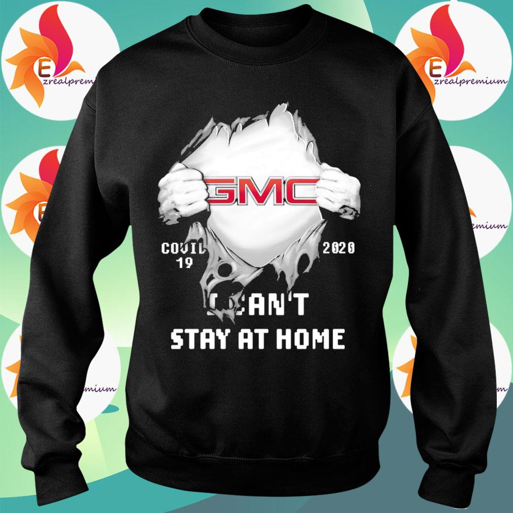 Blood inside GMC Covid 19 2020 I can't stay at home s Sweatshirt