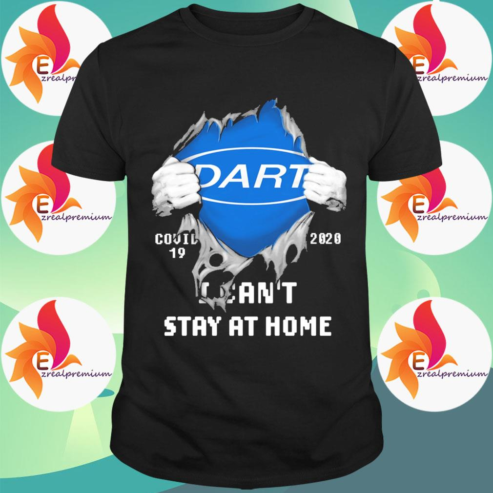 Blood inside Me Dart Covid 19 2020 I can't stay at home shirt