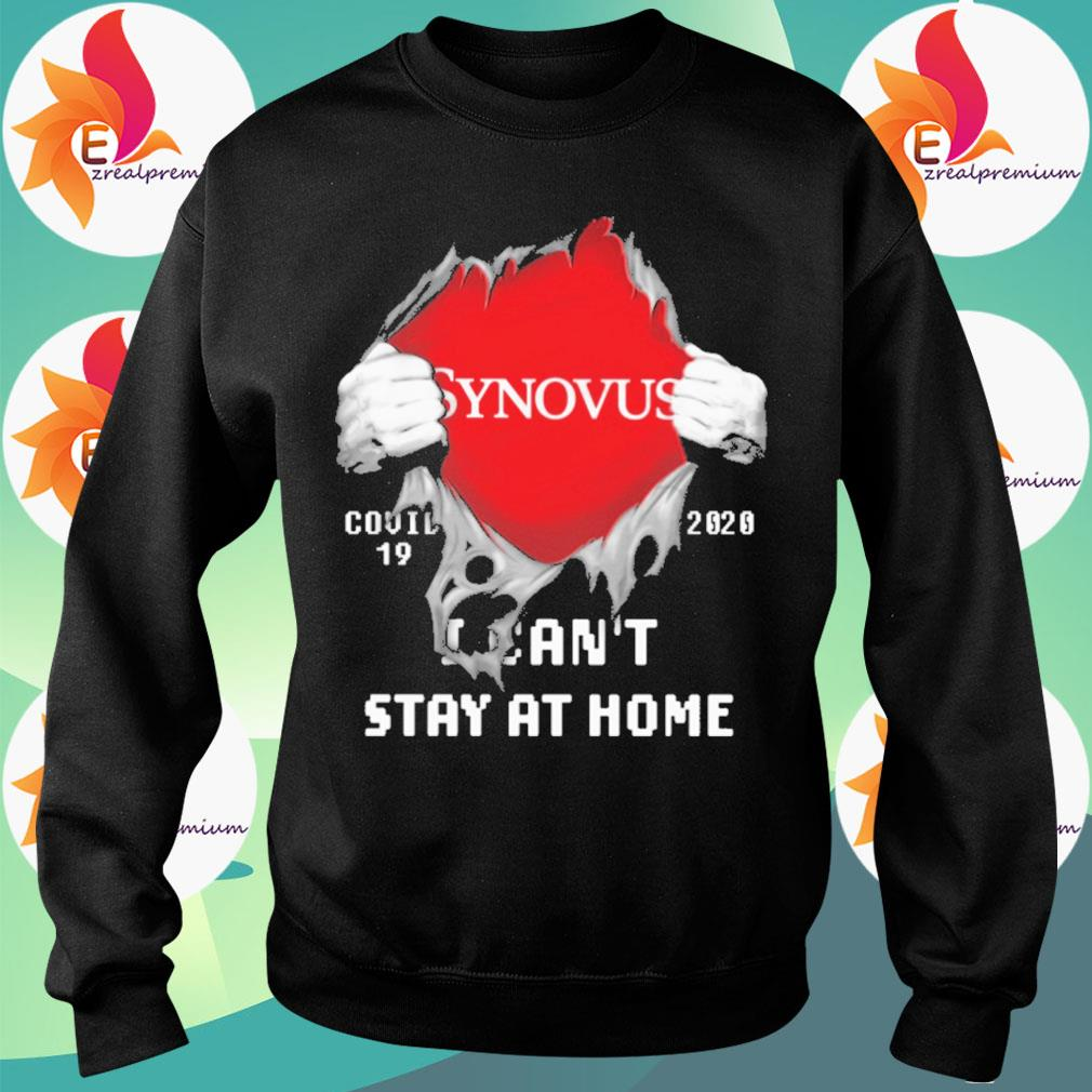 Blood inside Me Synovus Covid 19 2020 I can't stay at home s Sweatshirt