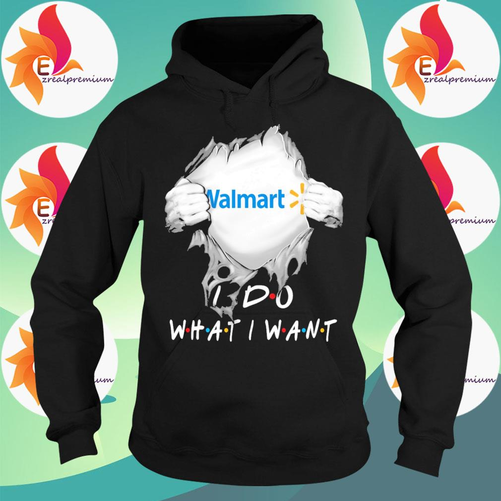 Blood inside Me Walmart I do what I want s Hoodie