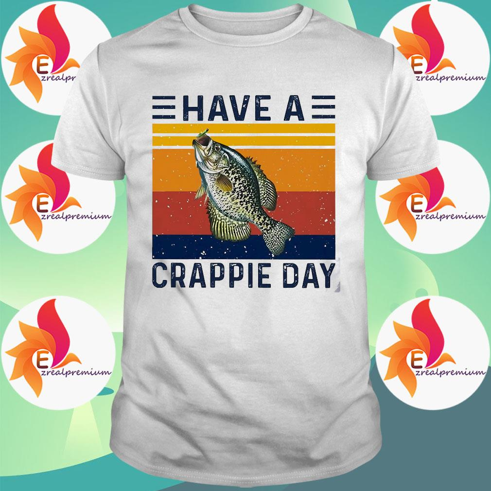 Fishing have a crappie day vintage shirt