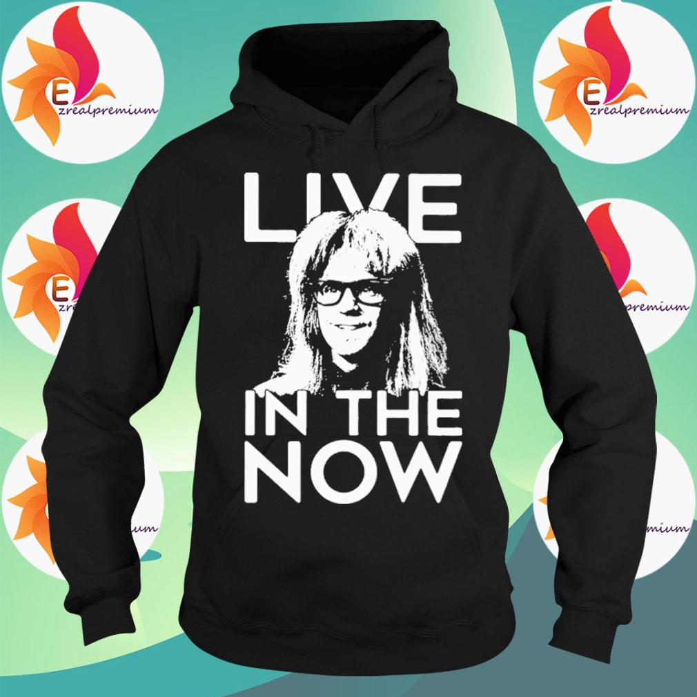 Garth Algar Live in the Now s Hoodie