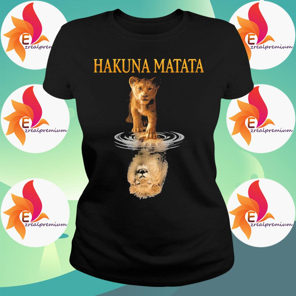 Hakuna Matata The Lion King Reflection In The Water Shirt Ladytee