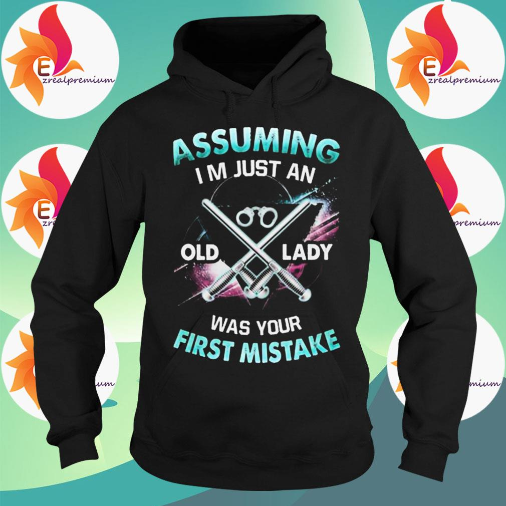 Assuming Im just an Old lady was your First Mistake s Hoodie