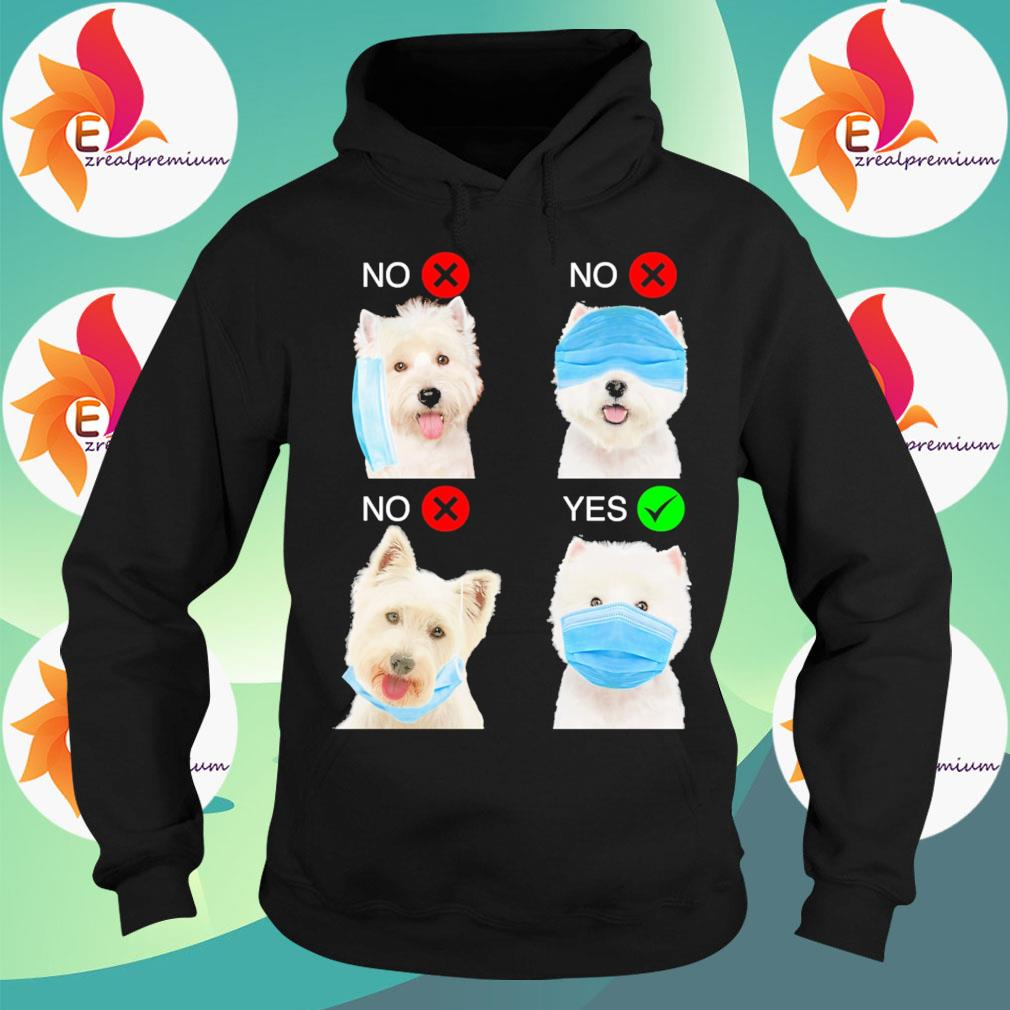 West Highland White Terrier Dogs Right Way To Wear Mask s Hoodie