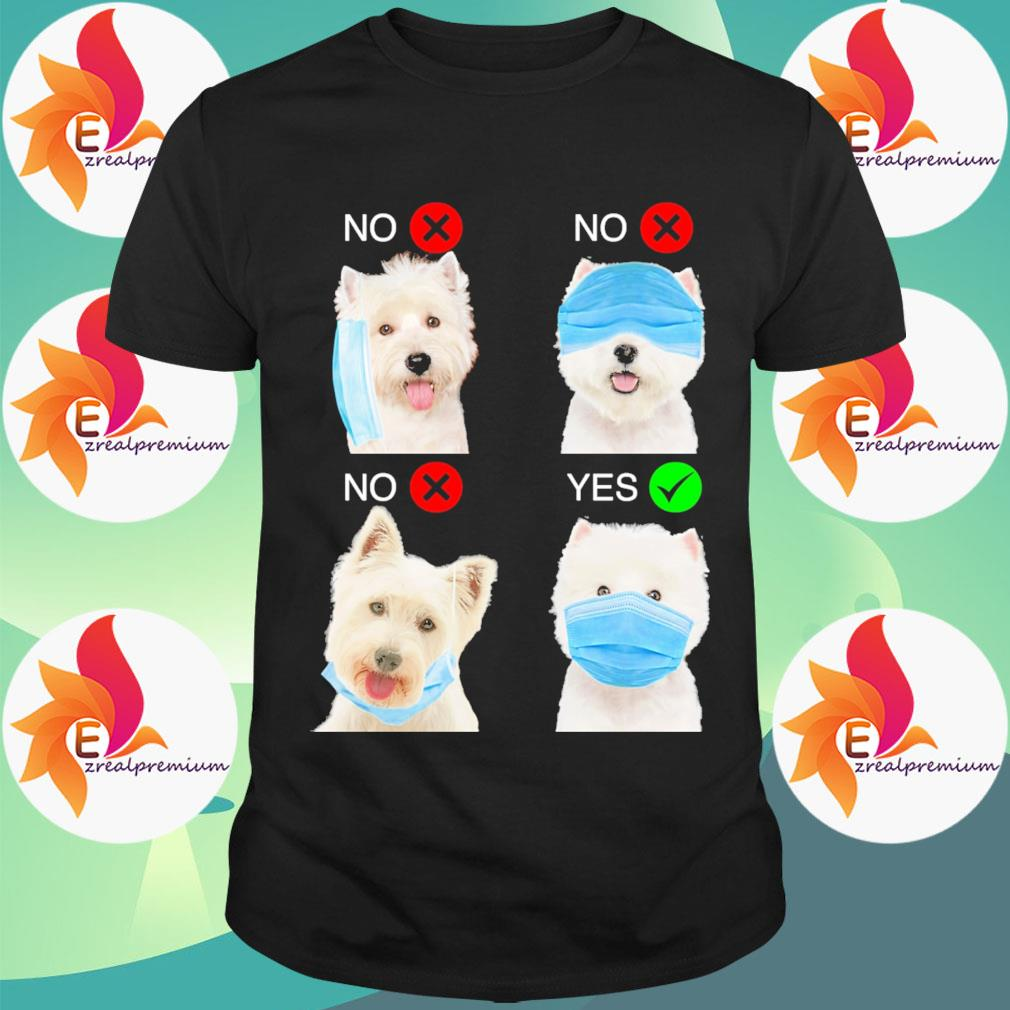 West Highland White Terrier Dogs Right Way To Wear Mask shirt