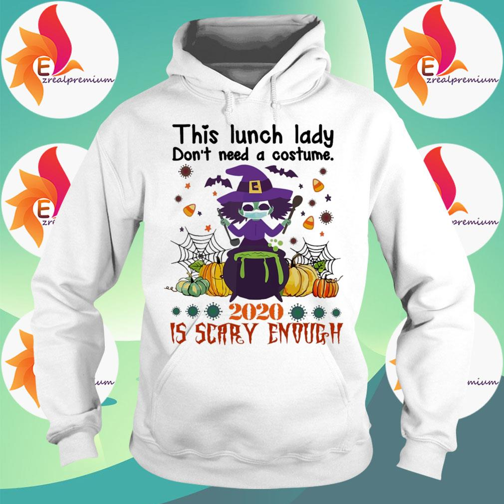 Witch Face Mask This Lunch lady don't need a costume 2020 is Scary enough Halloween s Hoodie