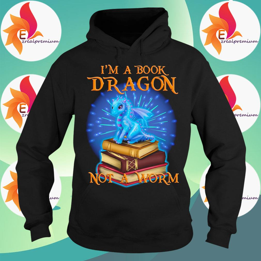 Cute Dragon I'm a book not a Worm s Hoodie