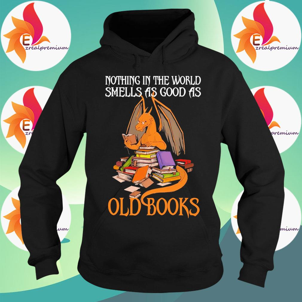 Dragon Nothing in the world Smells as good as Old Books s Hoodie