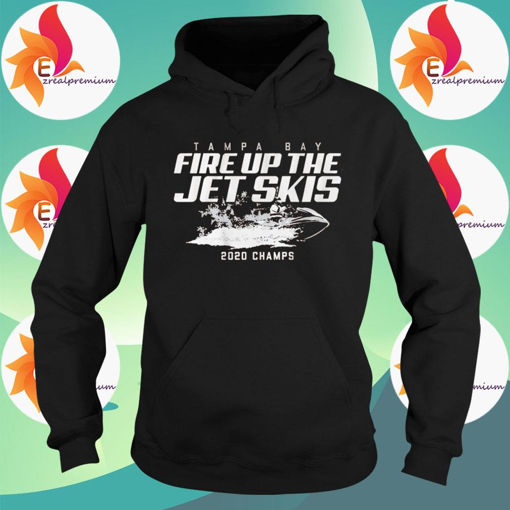 Fire up the jet skis 2020 chams s Hoodie