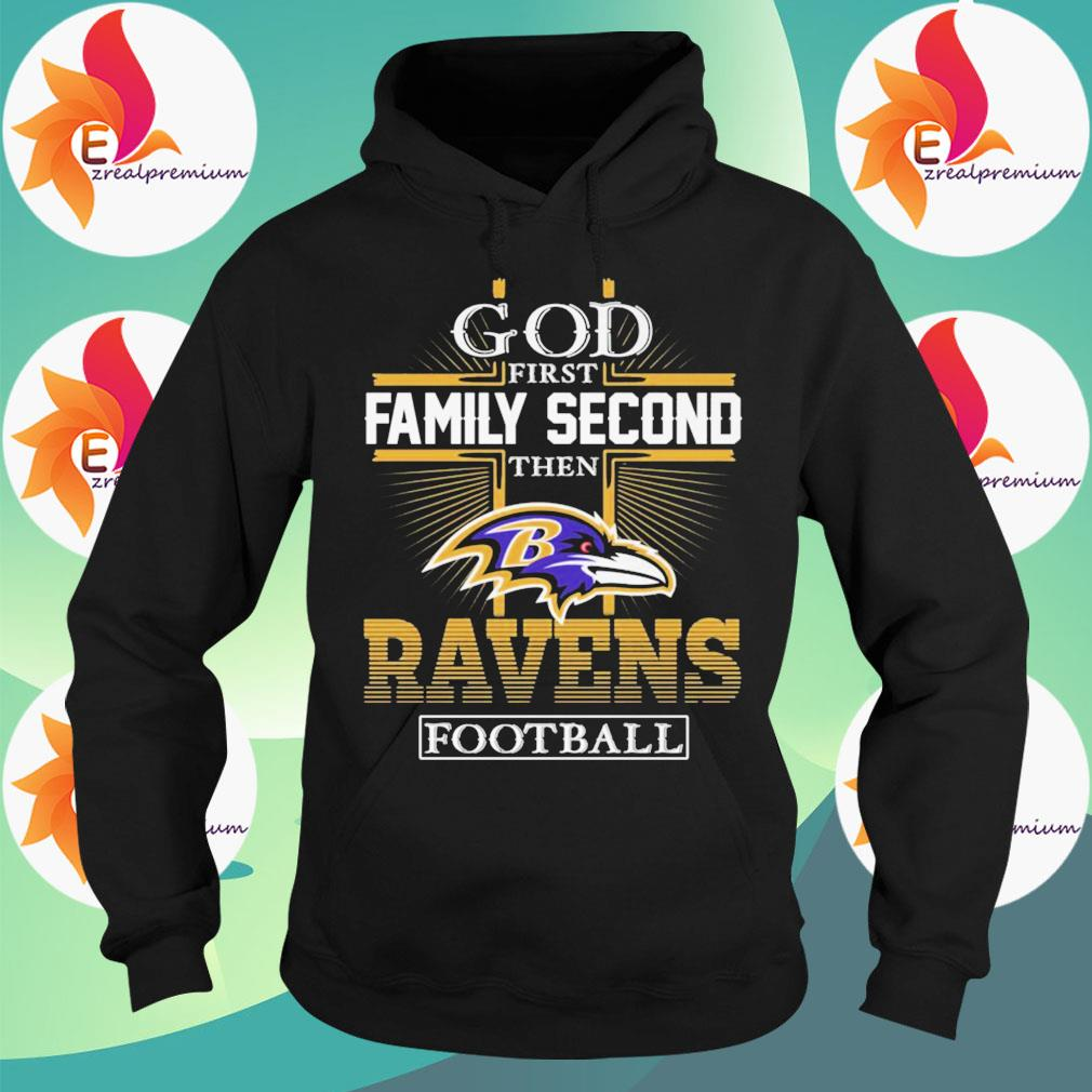 God first Family Second then Baltimore Ravens football s Hoodie