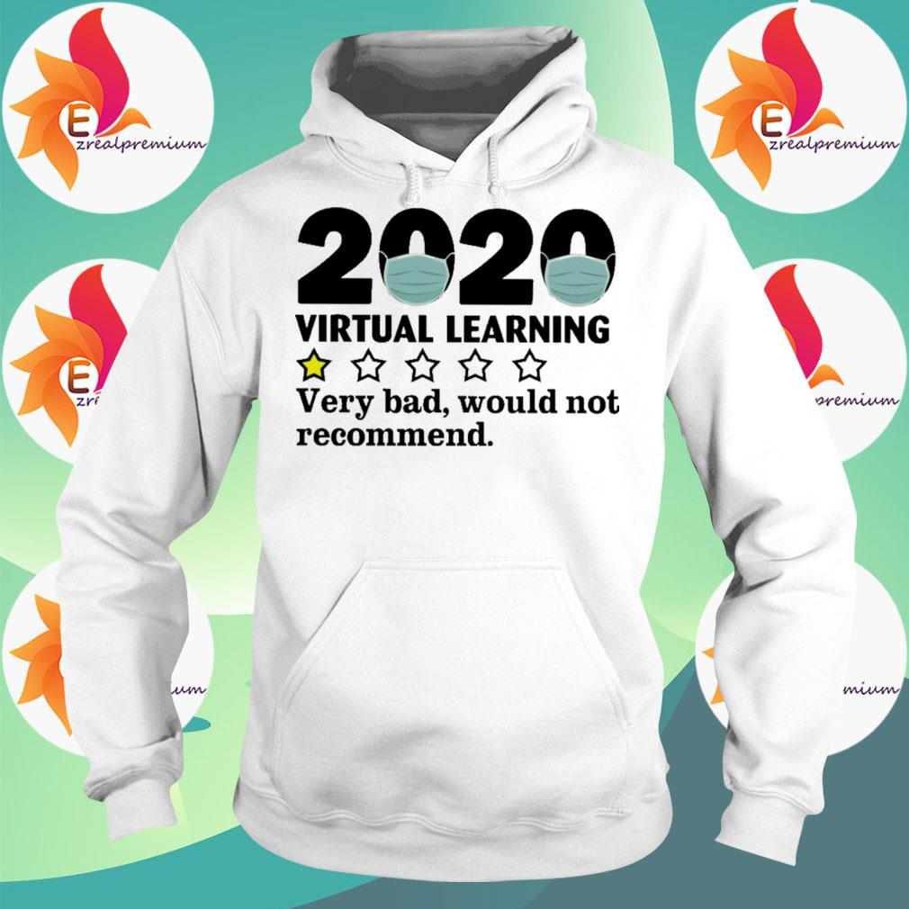 Mask 2020 Virtual learning very bad would not recommend s Hoodie