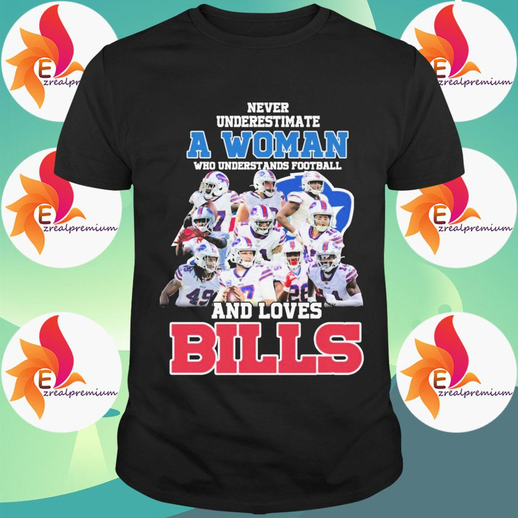 Never underestimate a Woman who understands football and loves Buffalo Bills shirt