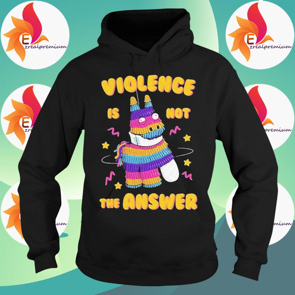 Painata Violence Is Not The Answer Shirt Hoodie