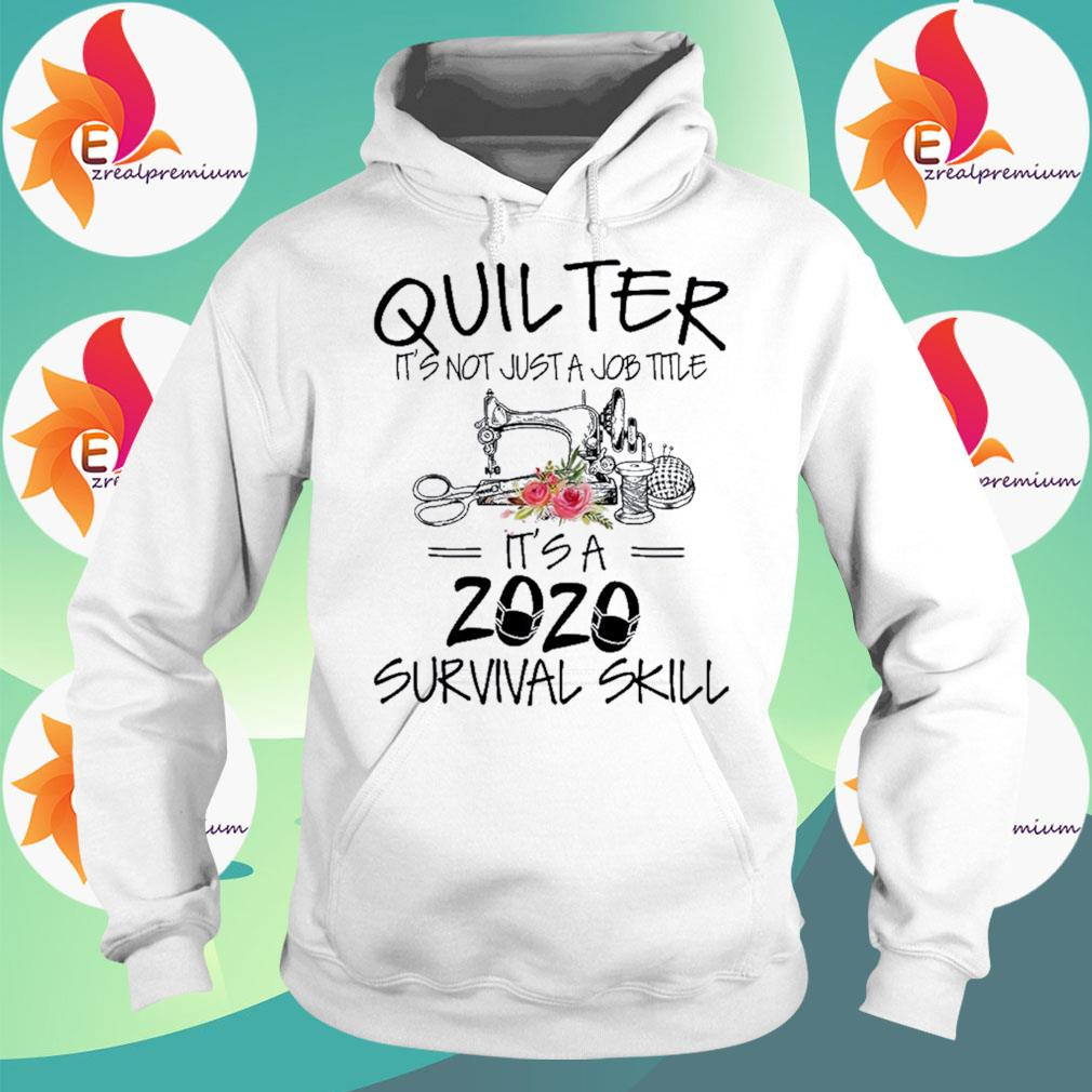 Sewing quilter It's not just a job title It's a 2020 mas survival skill s Hoodie