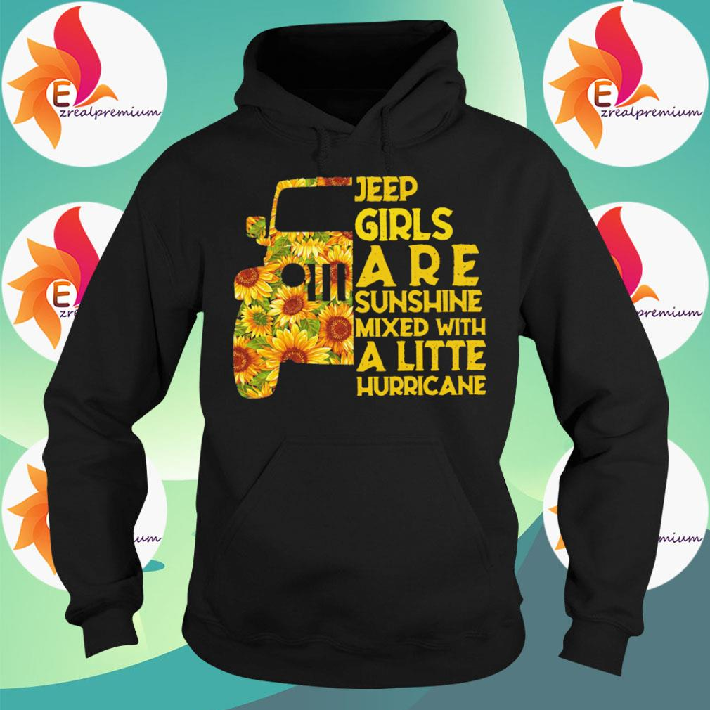 Sunflower Jeep Girls are sunshine mixed with a little hurricane s Hoodie
