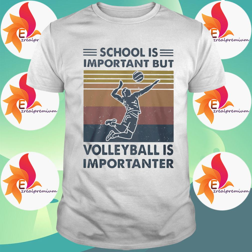 Official School Important Volleyball Importanter Vintage shirt