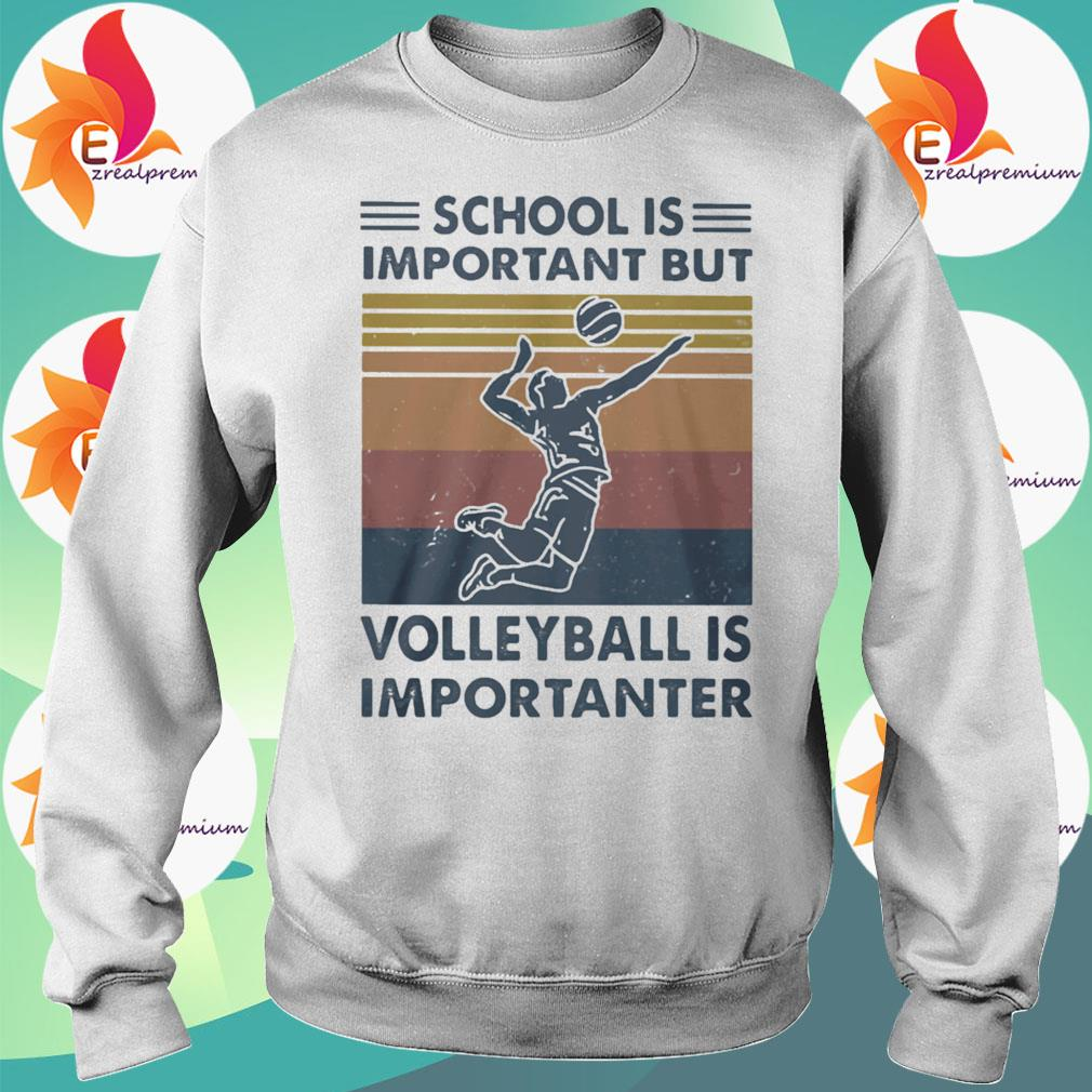 Official School Important Volleyball Importanter Vintage s Sweatshirt