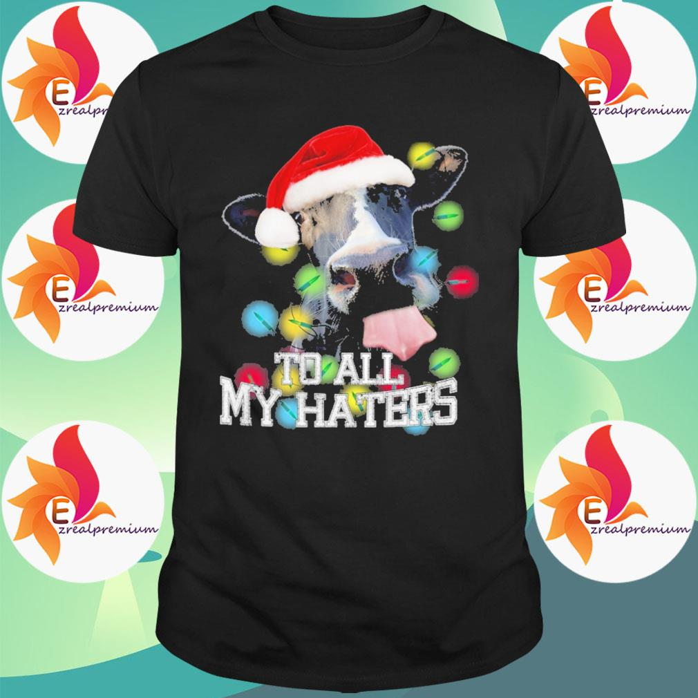 Cow Santa light to All My Haters Christmas sweatshirt