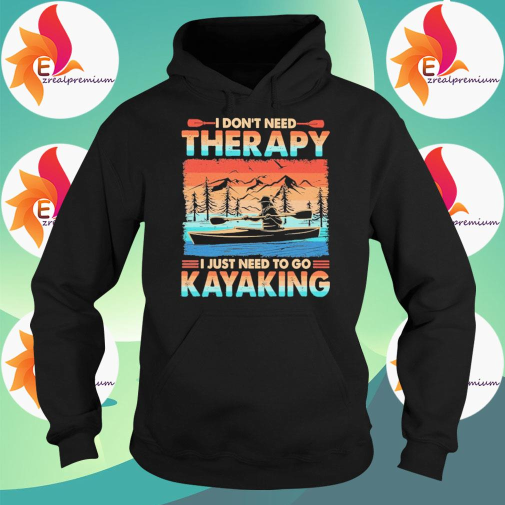 I don't need Therapy I just need to go Kayaking vintage retro s Hoodie
