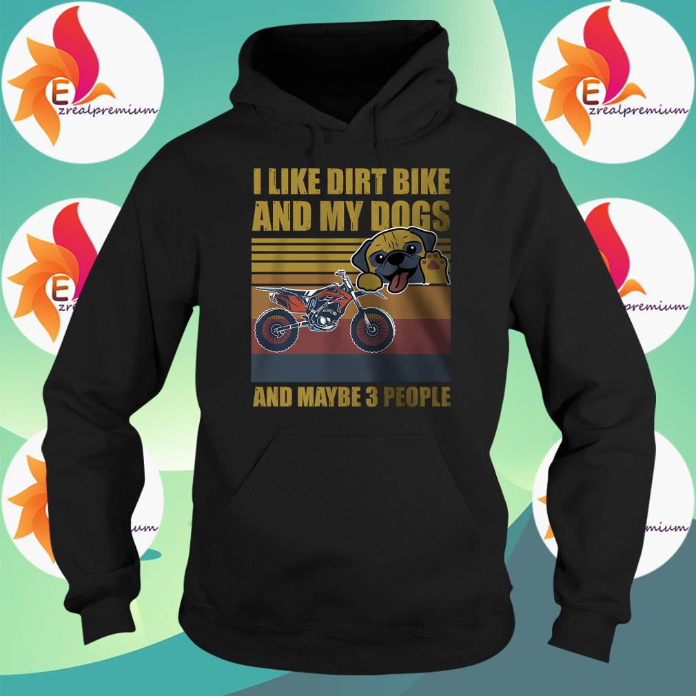 I like dirt bike and my dogs and maybe 3 people vintage s Hoodie