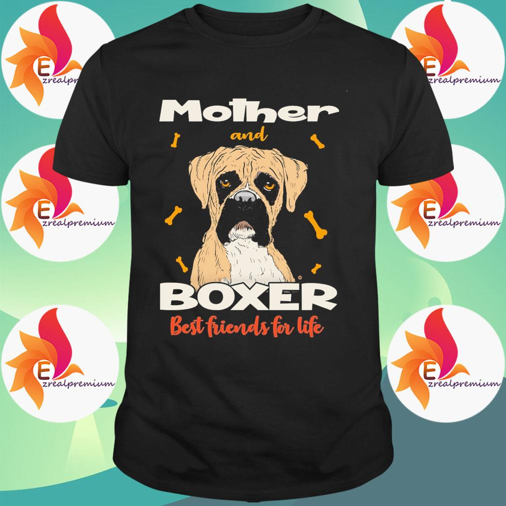Mother and Boxer best friends for life shirt